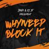 Whyneed - Block It (Prod by Joupi & Dj Jo°)