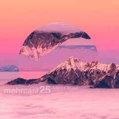 mehrcast 25 - MeloKim