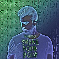 Karuzo - Shake Your Body [Free Download]