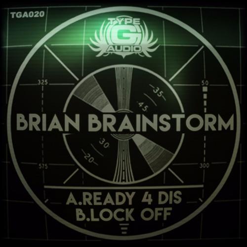 BRIAN BRAINSTORM - LOCK OFF [FORTHC. TYPE G AUDIO] CLIP