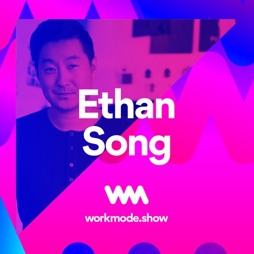 Episode 16: Ethan Song