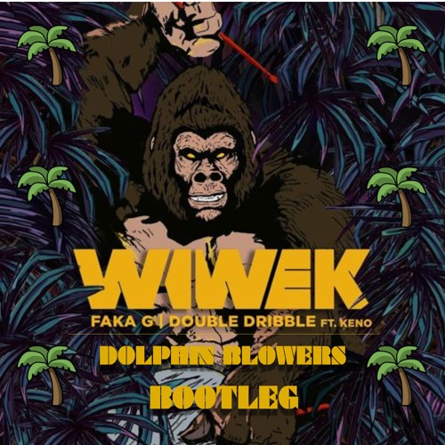 Wiwek - Double Dribble (Dolphin Blowers Bootleg)