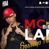 MC Lan E MC Bilinha - Sossega Novinha (TotaFunk) Exclusiva