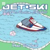 Jet-Ski (ft. Keilo Kei x Brahim x J rebbel)