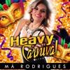 DJ Má Rodrigues - HEAVY CARNIVAL @LIVE SET