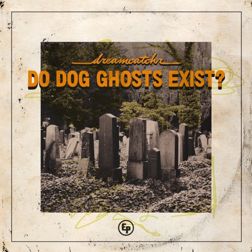Do Dog Ghosts Exist? EP