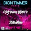 Dion Timmer Panic ( Dj Kroos EDIT )  Excision Neck Brace Feat Messinian