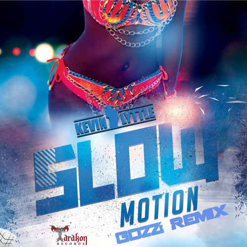 Slow Motion (GOZZI Remix) {Radio Edit} - Kevin Lyttle {Prod. by Bad Royale}
