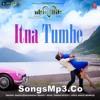 Itna Tumhe - Yaseer Desai, Tirupati, Tanishk Bagchi - Machine - www.thebprcrew.com - DJ Playlist