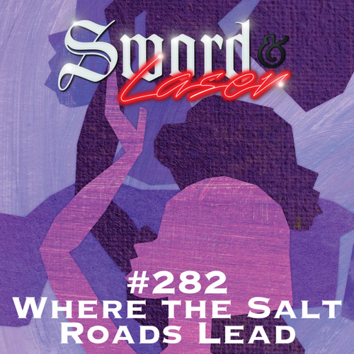 #282 - Where The Salt Roads Lead