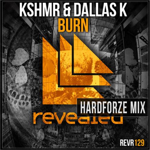 [FREE DOWNLOAD] Burn (Hardforze DJ Tool Mix) - KSHMR & DallasK