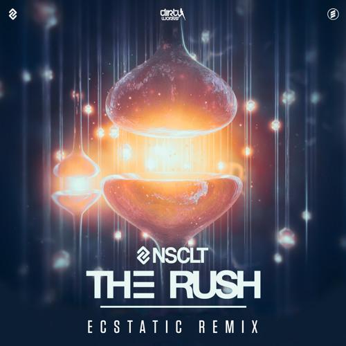 NSCLT - The Rush (Ecstatic Remix)