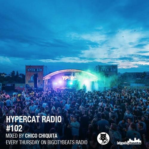 Hypercat Radioshow #102 by Chico Chiquita (09.02.2017)