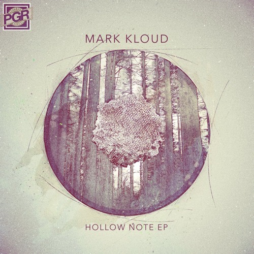 Mark Kloud - Hollow Note EP [Out March 6!]