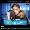 Brown Rang (Cover) - Noddy Khan ft.Cafy Khan || 2017