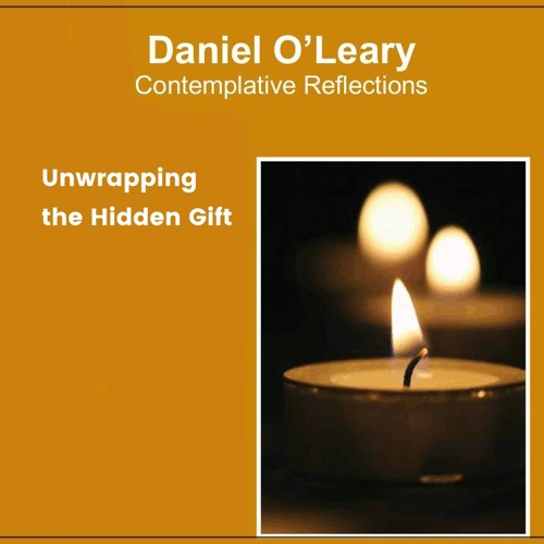 Unwrapping the Hidden Gift by Daniel O'Leary Part 1