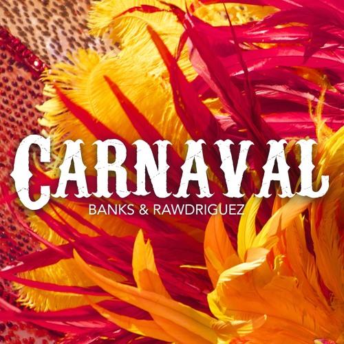 Banks & Rawdriguez - Carnaval