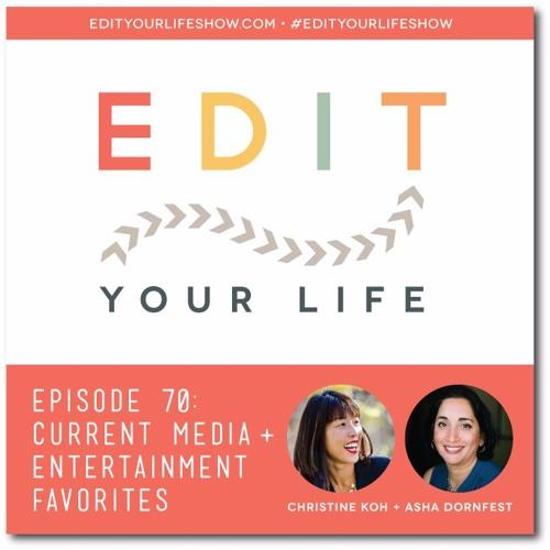 Episode 70: Current Media + Entertainment Favorites