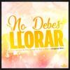 Nolo Aguilar & Jose López Vs. Zafra Negra - No Debes Llorar [FREE DOWNLOAD]
