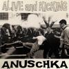 Anuschka ► Alive And Kicking ◄ 2000