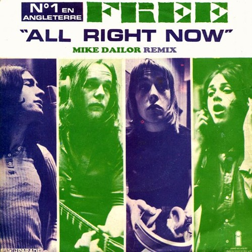 Free - All Right Now (Mike Dailor Remix)