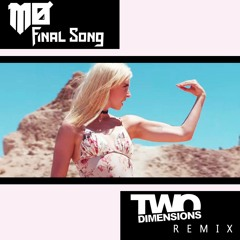 MØ - Final Song (Two Dimensions Remix) FREE DOWNLOAD