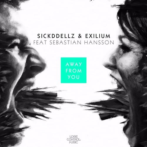 Sickddellz & Exilium feat. Sebastian Hansson - Away From You [LOSE CONTROL] Artworks-000208082222-tlk3c7-t500x500