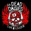 Make Some Noise - LIVE & LOUDER - The Dead Daisies