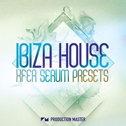 Production Master - Ibiza House Xfer Serum Presets