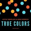 True Colors -Justin Timberlake, Anna Kendrick from