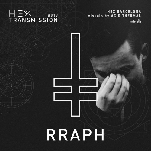 HEX Transmission #013 - Rraph