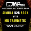 SIMULA B2b R3dX & Mr Traumatik @ Multi Function Brighton -4th Feb 2017