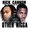 OTHER NIGGA - Nick Cannon ft Sy Ari da Kid, Louie Velli, and Movie