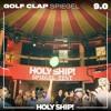 Holy Ship! 2017 Live Sets: Golf Clap (Spiegel)