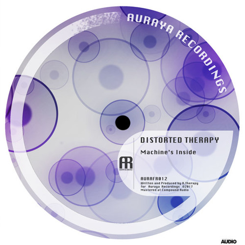 Distorted Therapy - Machine's Inside [AURAFR012] FREE D/L
