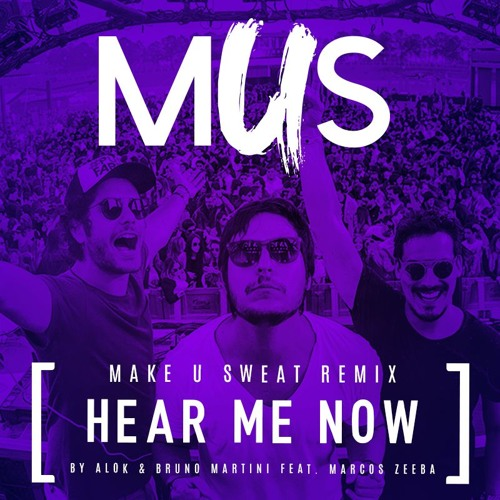 Baixar ALOK & Bruno Martini Feat. Marcos Zeeba - Hear Me Now (Make U Sweat Remix)