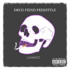 Drug Fiend Freestyle (Prod. DanDaChef)