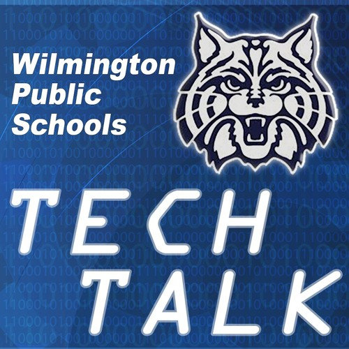Wilmington Public School Tech Talk