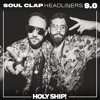 Holy Ship! 2017 Live Sets: Soul Clap (Headliners)