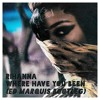 Rihanna - Where Have You Been (Ed Marquis Bootleg)