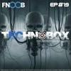 FNOOB TECHNO & sAthAnkA Presents TechnoBox Ep. #19