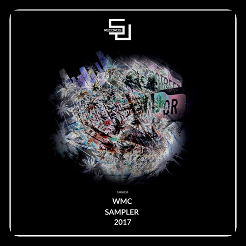 """Out Now - """"WMC Sampler 2017"""" [SJRS0120] - Beatport Exclusive - 13.03.2017,Global - 27.03.2017"""
