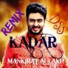 Kadar - Mankirt Aulakh - Dj DSS REMIX