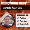 Milionerdcast T1E1 - Mensagem para o Público com André Lima