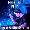 Eiffel 65 - Blue (W&W & Hardwell Bootleg) FREE DOWNLOAD=BUY