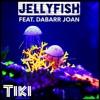 Jellyfish (feat. Dabarr Joan)
