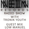 NEIN RECORDS RADIO SHOW FEB 2017 EDITION WITH TRONIK YOUTH AND LOW MANUEL