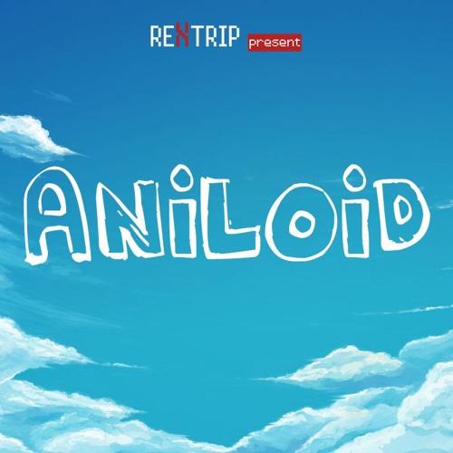 RexTrip Present AniLoid