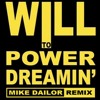 Will To Power - Dreamin' (Mike Dailor Remix)