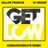 Dillon Francis & DJ Snake - Get Low (KIDMAKINGBEATS Remix)